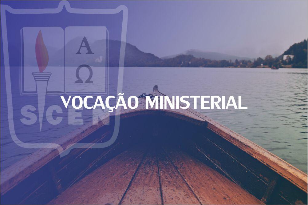 VOCAÇÃO MINISTERIAL - 1 SEM - 2020