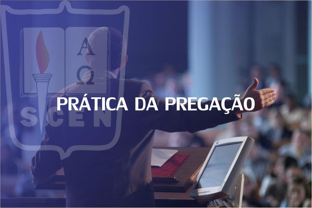 PRÁTICA DA PREGAÇÃO 1 - 1 SEM - 2020
